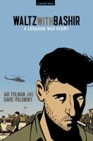 Waltz with Bashir: a Lebanon War Story by Ari Folman & David Polonsky. In Beirut in September 1982, while Israeli soldiers secured the area, a Christian militia entered the refugee camps of Sabra and Shatila and massacred hundreds, if not thousands, of Palestinians...