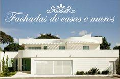 Fachadas de Casas e Muros - veja modelos e dicas! - Decor Salteado - Blog de Decoração e Arquitetura
