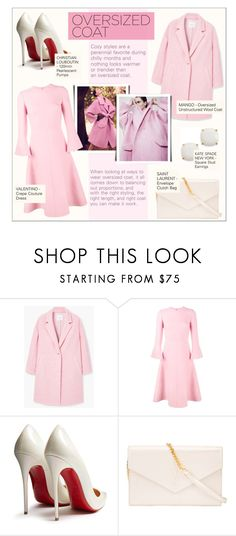 """""""OVERSIZED COAT"""" by larissa-takahassi ❤ liked on Polyvore featuring MANGO, DuÅ¡an, Valentino, Christian Louboutin, Yves Saint Laurent, Kate Spade, cozy, saintlaurent and oversizedcoats"""
