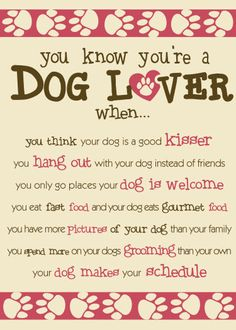 You Know You're A Dog Lover - Click Image to Close