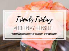 Friends Friday Interview: Agi of On my Bookshelf