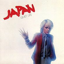 """Japan's """"Quiet Life"""" (1979) mainly for the title tune, a dancefloor classic whilst I was at university (Stirling, 1980-1984)."""