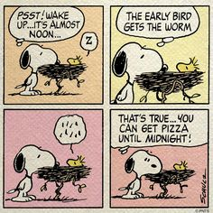 The early bird wants....pizza!
