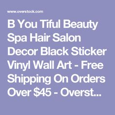 B You Tiful Beauty Spa Hair Salon Decor Black Sticker Vinyl Wall Art - Free Shipping On Orders Over $45 - Overstock.com - 17224356 - Mobile