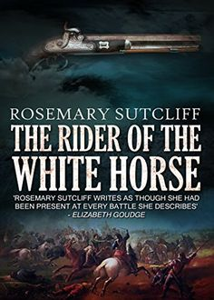 The Rider of the White Horse by [Sutcliff, Rosemary]