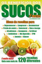 OS BENEFICIOS DOS SUCOS & FRUTAS 001