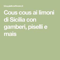 Cous cous ai limoni di Sicilia con gamberi, piselli e mais