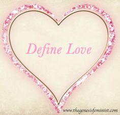 Genesis Feminist: Define Love