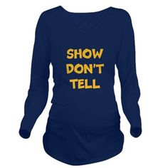 6ba5ffba SHOW DONT TELL T-Shirt Show Dont Tell, Screenwriters, Indie Books, Color.  CafePress