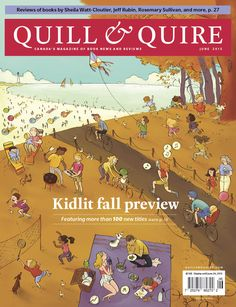 look at my latest contribution to Quill&Quire.This is the June edition and it just came out. I am so excited to finally be able to share this image!(available in store or on the Quill&Quire website)