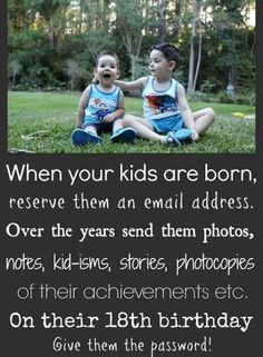 Great idea. Reserve an email address for your kids