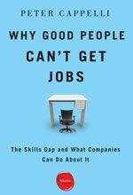 Wharton's Center for Human Resources director argues that companies - and not a skills gap - are to blame for their own hiring frustrations.