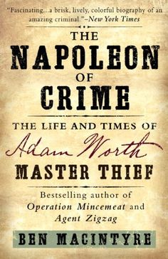 The Napoleon of Crime: The Life and Times of Adam Worth, Master Thief by Ben Macintyre http://www.amazon.com/dp/B004FYZ3K4/ref=cm_sw_r_pi_dp_goPJwb1X1SQ3N