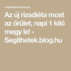 Az új rizsdiéta most az őrület, napi 1 kiló megy le! - Segithetek.blog.hu