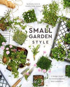 A stylishly photographed guide to creating lush, layered, dramatic little gardens no matter the size of your available space--an urban patio, a tiny backyard, or even just a pot by your door. You'll learn how to design stunning planters and container gardens using succulents, grasses, vibrant-colored pots, and more. Little Gardens, Small Gardens, Gardening Books, Container Gardening, Small Space Gardening, Garden Design Magazine, Garden Gifts, Wreaths For Front Door, Outdoor Rooms