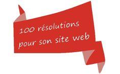 100-resolutions-pour-son-site-web à mettre en place tout au long de l'année