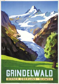 Grindelwald Berner Oberland 1930 hans Jegerlehner- Some of my family is from Grindelwald and supposedly some still live there.