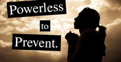 """Addiction: Powerless to Prevent (Click image above to read this """"powerful"""" post.)"""