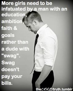 RG...lol...so effen true..not into men who disbelieve,no ambition,nor able to take care of the bare essentials..