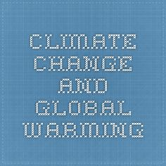 Climate Change and Global Warming Global Warming, Climate Change, Company Logo, Facts