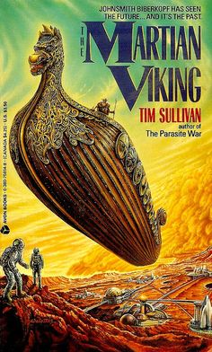 scificovers:  Usually dont post anything from the 1990s but this cover has a retro feel to it.The Martian Viking by Tim Sullivan 1991. Cover art by Ron Walotsky.