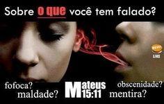 A #conversa do #tolo é a sua #desgraca, e seus #labios são uma #armadilha para a sua #alma. -Provérbios 18:7 #fofoca #mentira