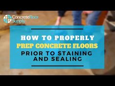 How to Properly Prep Concrete Floors Prior to Staining and Sealing - YouTube