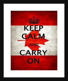 Keep Calm and Carry On Canada Flag Art Print by Printsonthego Keep Calm Carry On, Flag Art, Poster Prints, Art Prints, Canada Day, Art Impressions, Art Print