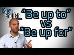 """What's the difference between """"Be up to"""" and """"Be up for""""? Learn the difference and practice your new awesome English skills! Support us on Patreon: www. British Accent, Idioms, Vocabulary, English, Teaching, Memes, Youtube, Awesome, Meme"""