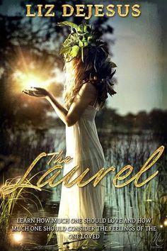 Kelly P's Blog: Cover Reveal for The Laurel by Liz DeJesus