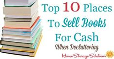 Top 10 places to sell books for cash when decluttering on Home Storage Solutions 101 Sell Books For Cash, Sell Used Books, Declutter Books, Decluttering, Where To Sell, Home Storage Solutions, Cleaning Solutions, Creative Jobs