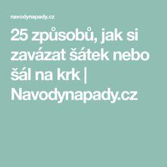 25 způsobů, jak si zavázat šátek nebo šál na krk | Navodynapady.cz