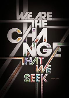 'We are the change that we seek' Barack Obama quote typography poster Typography Quotes, Typography Letters, Typography Prints, Graphic Design Typography, Lettering, Creative Typography, Typography Inspiration, Graphic Art, Motivational Posters