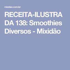RECEITA-ILUSTRADA 138: Smoothies Diversos - Mixidão