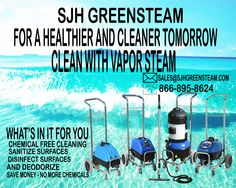 Let's keep our environment clean and safe from chemicals.  Vapor steam for a cleaner tomorrow.