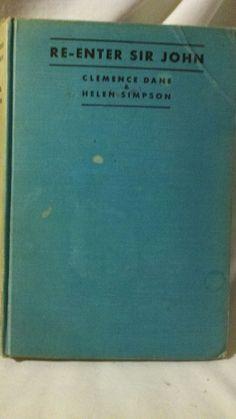 Re-Enter Sir John,  Dane, Clarence & Helen Simpson  First Edition 1932 Hardcover