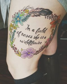 "Beautiful floral wreath and quote thigh piece I got done for my Daughter❤ ""in a field of roses she is a wildflower"""