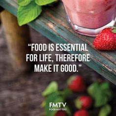 Because life is too short for bad food!  www.hungryforchange.tv #foodmatters #fmtv