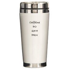 """Nurse travel mug <3 for those of you not a nurse or in nursing school, the abbreviations stand for """"caffeine-by mouth-every 4 hours-as needed!"""