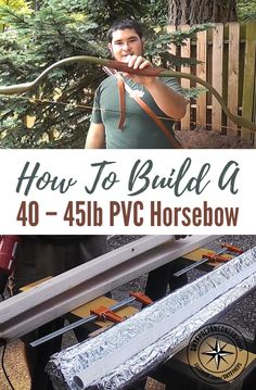 How To Build a 40 - 45lb PVC Horsebow — If you are looking for a great DIY bow project, this may just be for you! The bow looks awesome and has some great poundage too. This can produce between 40 and 45 lbs of force.