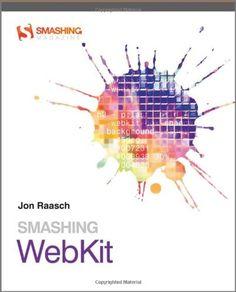 Smashing WebKit (Smashing Magazine Book Series) by Jon Raasch, http://www.amazon.com/dp/1119999138/ref=cm_sw_r_pi_dp_kwZ8pb0ECYVP7