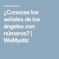 ¿Conoces los señales de los ángeles con números? | WeMystic