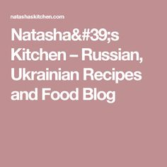Natasha's Kitchen – Russian, Ukrainian Recipes and Food Blog Cooking Blogs, Food Blogs, Food Videos, Greek Recipes, Low Carb Recipes, Yummy Recipes, A Food, Good Food, Yummy Food