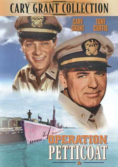 Operation Petticoat (1959) starring Cary Grant and Tony Curtis