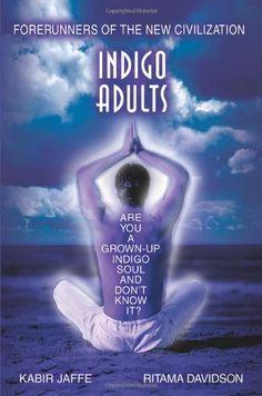 Indigo Adults: Forerunners of the New Civilization by Kabir Jaffe, http://www.amazon.com/dp/0595366929/ref=cm_sw_r_pi_dp_woFZqb1N3HDBY