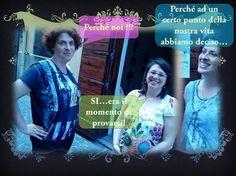 Emanuela, Monica e Simona: ideatrici del progetto!