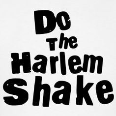 Do the Harlem Shake