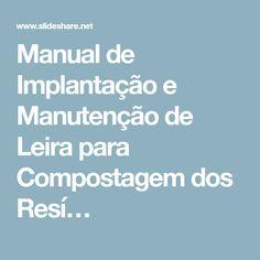 Manual de Implantação e Manutenção de Leira para Compostagem dos Resí…