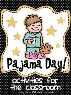 Pajama Day Activities!  -- just had pajama days at 2 preschools, should stock up on new ideas for next year