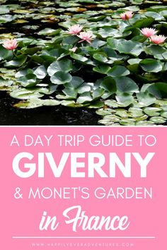Guide to Giverny and Monet s Home and Garden  Things to Do In Giverny 5e852affcc